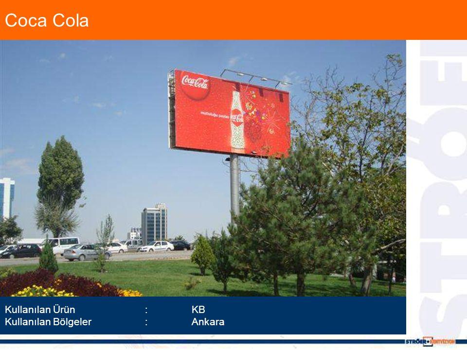 Coca Cola Kullanılan Ürün :KB Kullanılan Bölgeler :Ankara