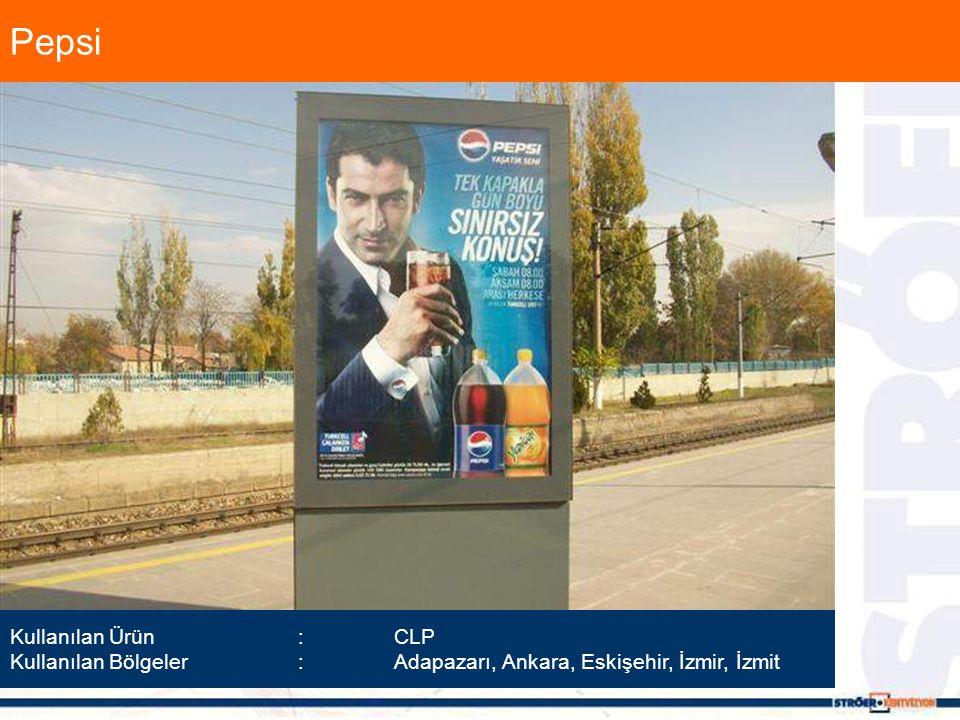 Pepsi Kullanılan Ürün :CLP Kullanılan Bölgeler :Adapazarı, Ankara, Eskişehir, İzmir, İzmit