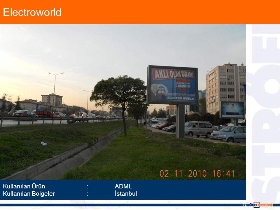 Electroworld Kullanılan Ürün :ADML Kullanılan Bölgeler :İstanbul