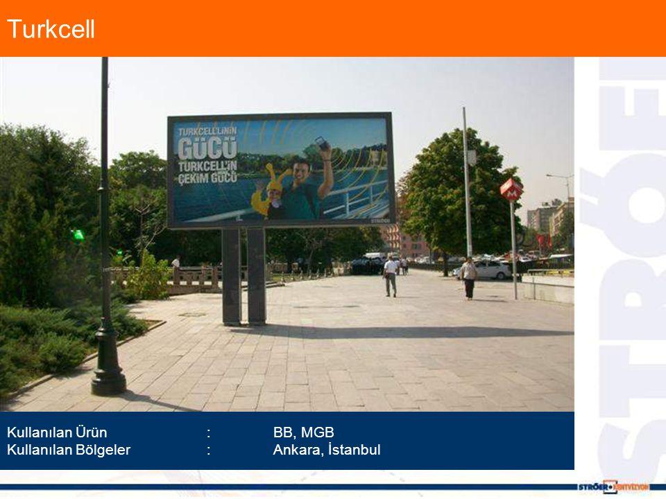 Turkcell Kullanılan Ürün :BB, MGB Kullanılan Bölgeler :Ankara, İstanbul