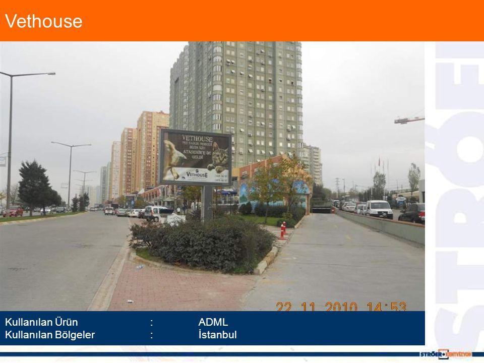 Vethouse Kullanılan Ürün :ADML Kullanılan Bölgeler :İstanbul