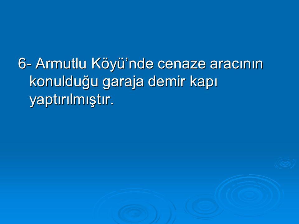 7- İller Bankası 2007 Yılı Köy Kalkınma Payından tahsis edilen ödenekle Arak, Aslandoğmuş, Yenicekale, Yeniköy ve Çaltı Köylerine 75 m3'lük içme suyu deposu yapılmıştır.