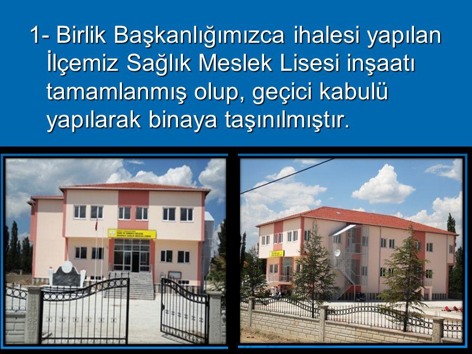 2- Sağlık Meslek Lisesinin çevre tanzimi ihalesi yapılmış ve inşaat devam etmektedir.