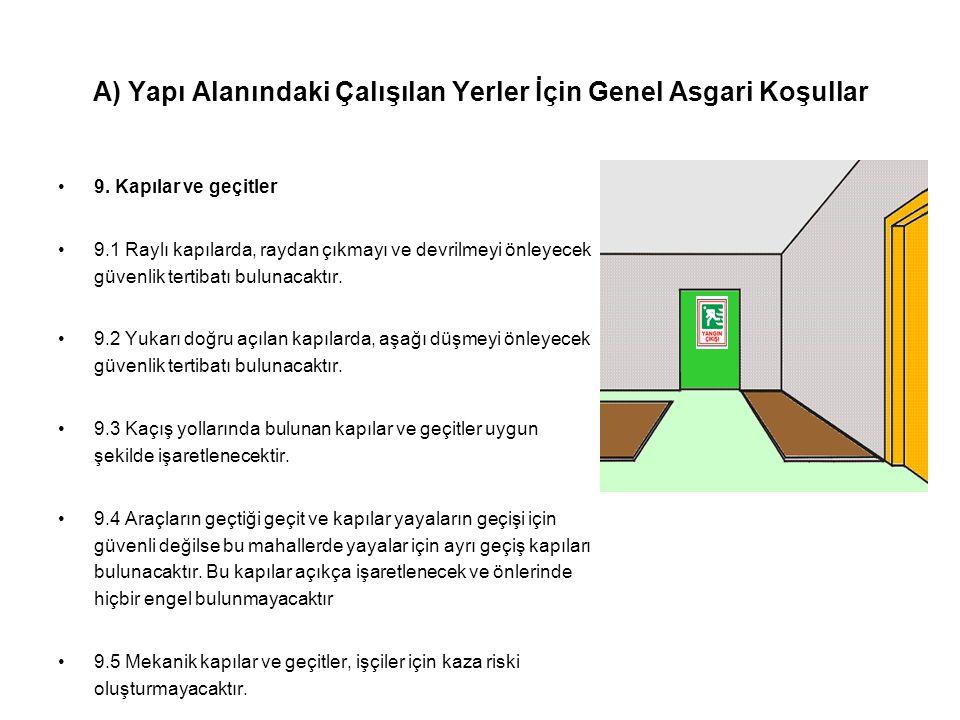 A) Yapı Alanındaki Çalışılan Yerler İçin Genel Asgari Koşullar •9. Kapılar ve geçitler •9.1 Raylı kapılarda, raydan çıkmayı ve devrilmeyi önleyecek gü