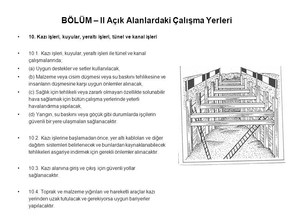 BÖLÜM – II Açık Alanlardaki Çalışma Yerleri •10. Kazı işleri, kuyular, yeraltı işleri, tünel ve kanal işleri •10.1. Kazı işleri, kuyular, yeraltı işle