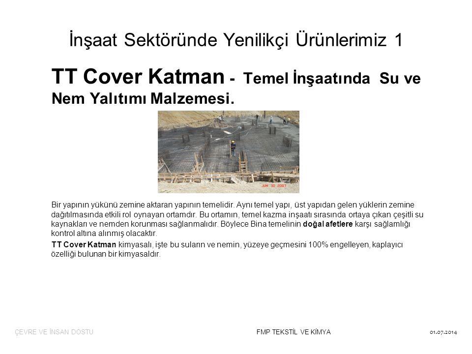 İnşaat Sektöründe Yenilikçi Ürünlerimiz 1 TT Cover Katman - Temel İnşaatında Su ve Nem Yalıtımı Malzemesi. Bir yapının yükünü zemine aktaran yapının t