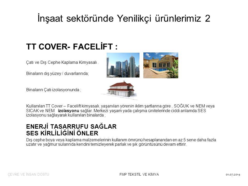 TT COVER- FACELİFT : Çatı ve Dış Cephe Kaplama Kimyasalı. Binaların dış yüzey / duvarlarında; Binaların Çatı izolasyonunda ; Kullanılan TT Cover – Fac