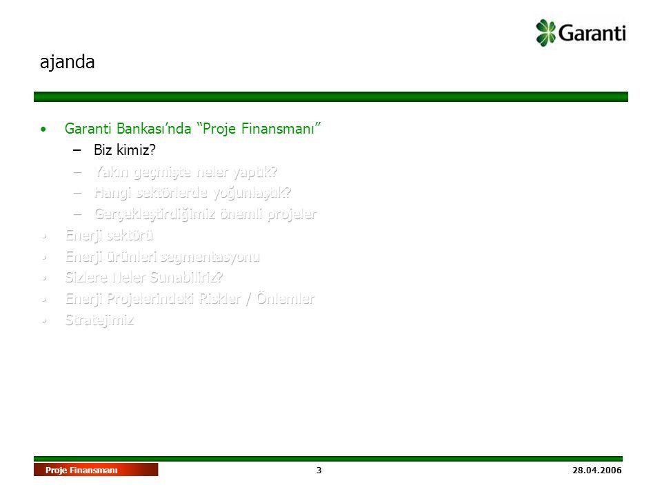 24 28.04.2006Proje Finansmanı •Tamamlanma Riski –Projenin teknik olarak yapılabilirliliği.