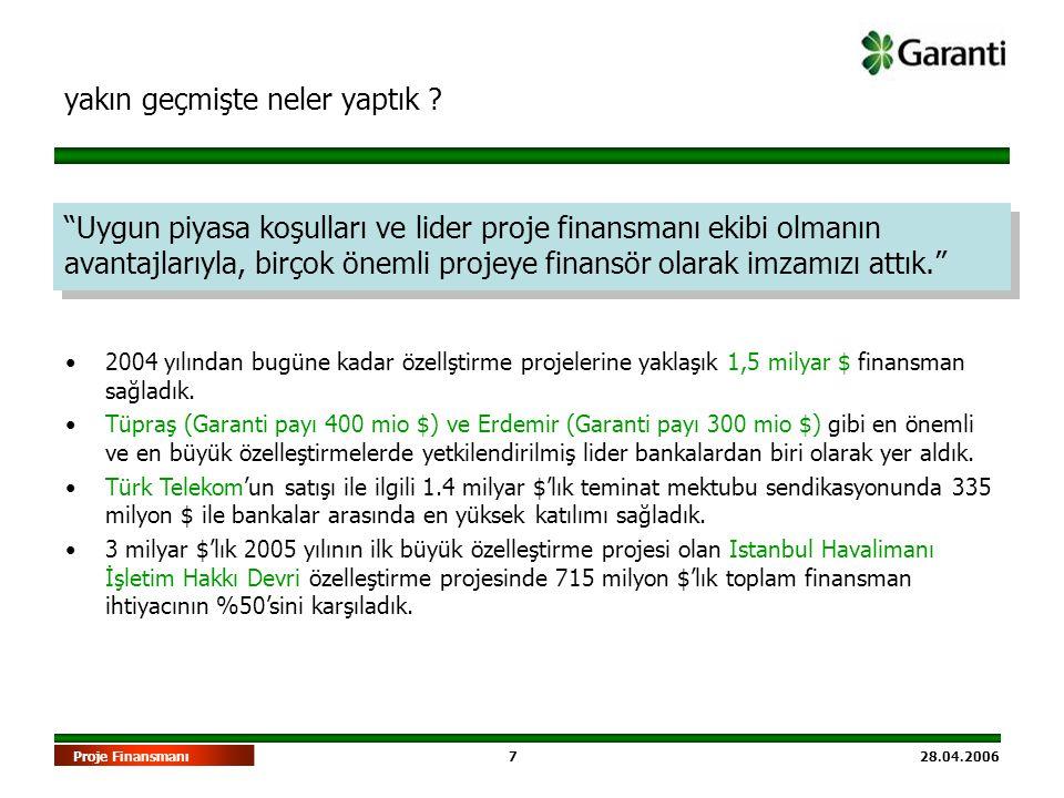 18 28.04.2006Proje Finansmanı enerji sektörü •Son yıllarda Türkiye %7-8 büyüme oranı ile dünyada en hızlı büyüyen ülkelerden biri olmuştur.