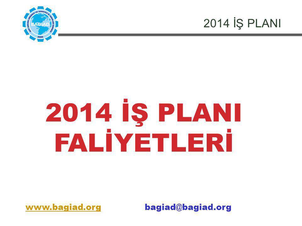 2014 İŞ PLANI www.bagiad.orgwww.bagiad.org bagiad@bagiad.org 2014 İŞ PLANI FALİYETLERİ