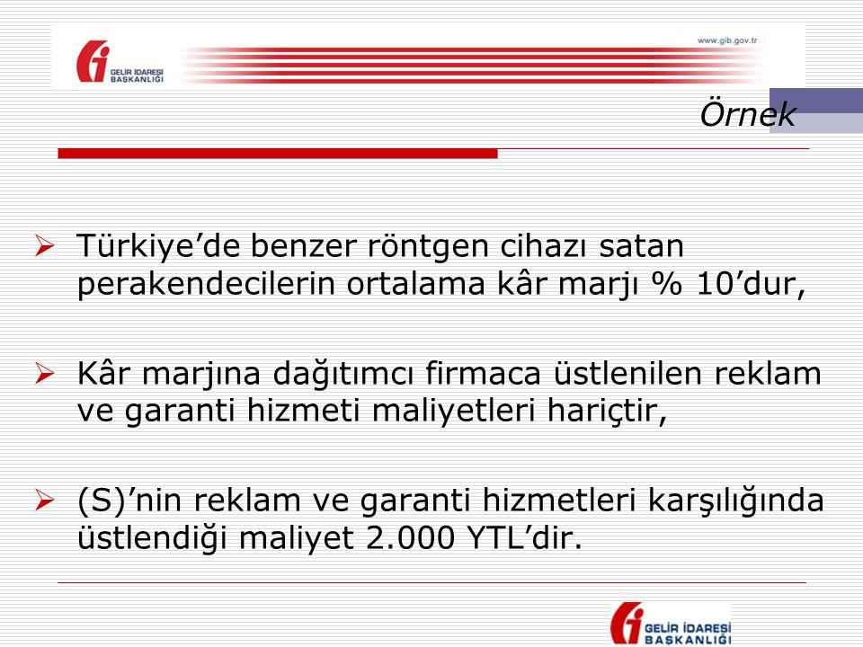  Türkiye'de benzer röntgen cihazı satan perakendecilerin ortalama kâr marjı % 10'dur,  Kâr marjına dağıtımcı firmaca üstlenilen reklam ve garanti hi
