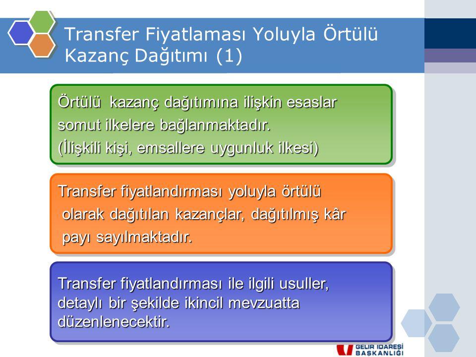 Transfer Fiyatlaması Yoluyla Örtülü Kazanç Dağıtımı (1) Örtülü kazanç dağıtımına ilişkin esaslar somut ilkelere bağlanmaktadır. (İlişkili kişi, emsall