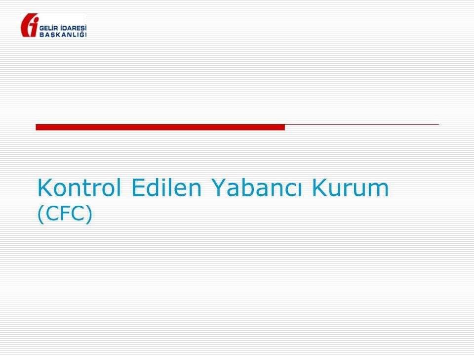 Kontrol Edilen Yabancı Kurum (CFC)