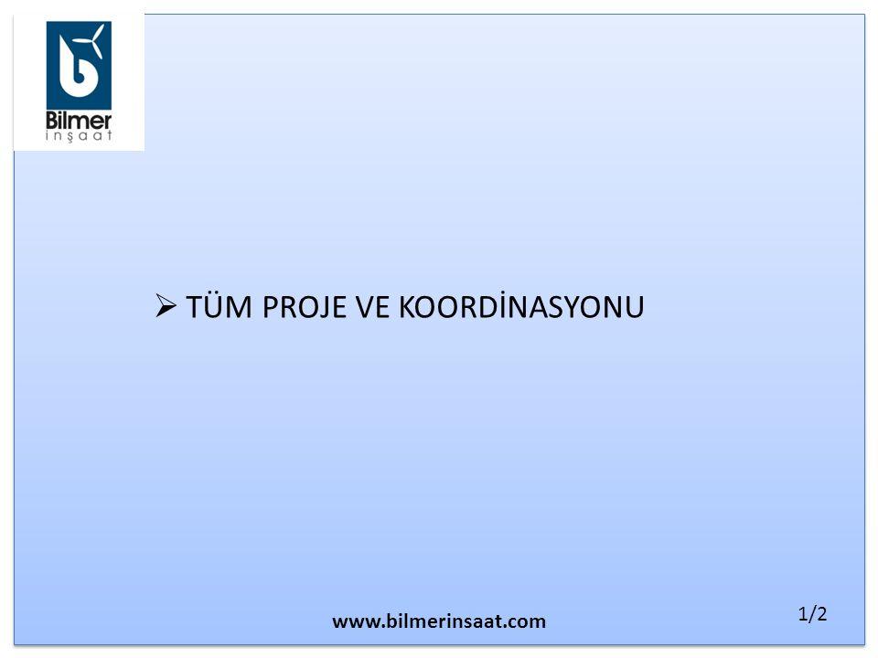  TÜM PROJE VE KOORDİNASYONU www.bilmerinsaat.com 1/2