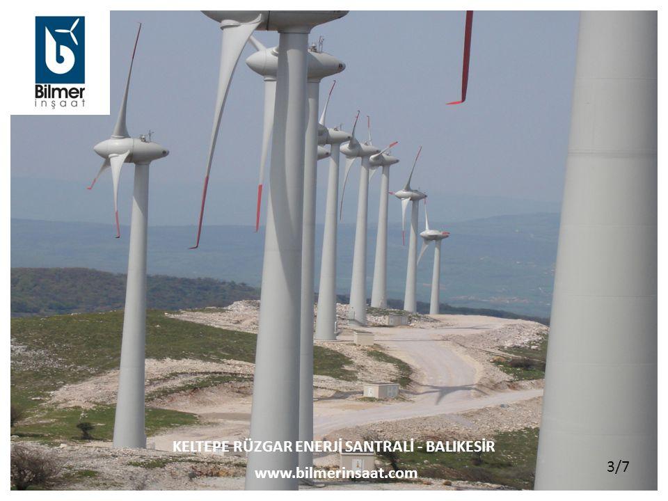 www.bilmerinsaat.com KELTEPE RÜZGAR ENERJİ SANTRALİ - BALIKESİR 3/7