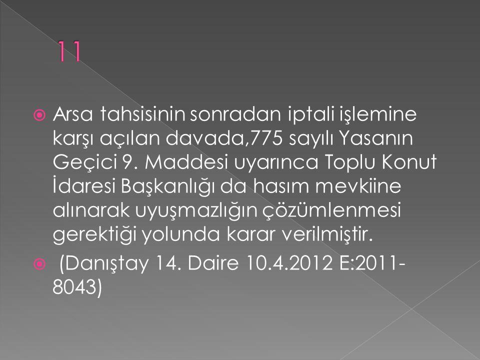  Arsa tahsisinin sonradan iptali işlemine karşı açılan davada,775 sayılı Yasanın Geçici 9.