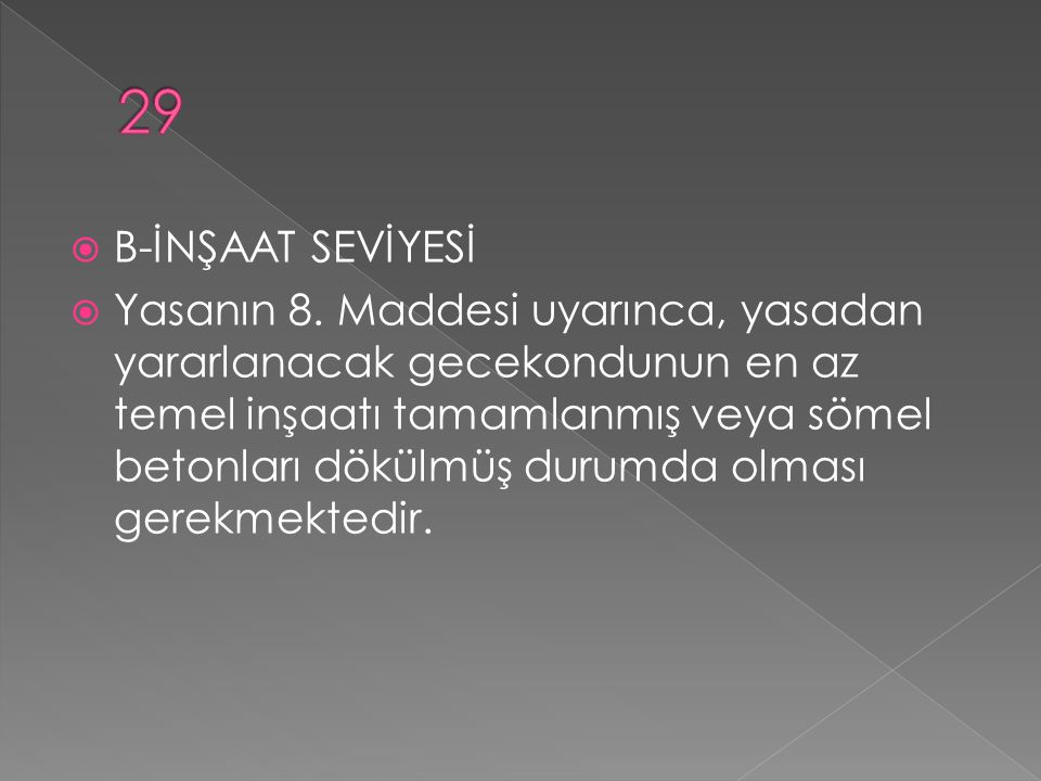  B-İNŞAAT SEVİYESİ  Yasanın 8.