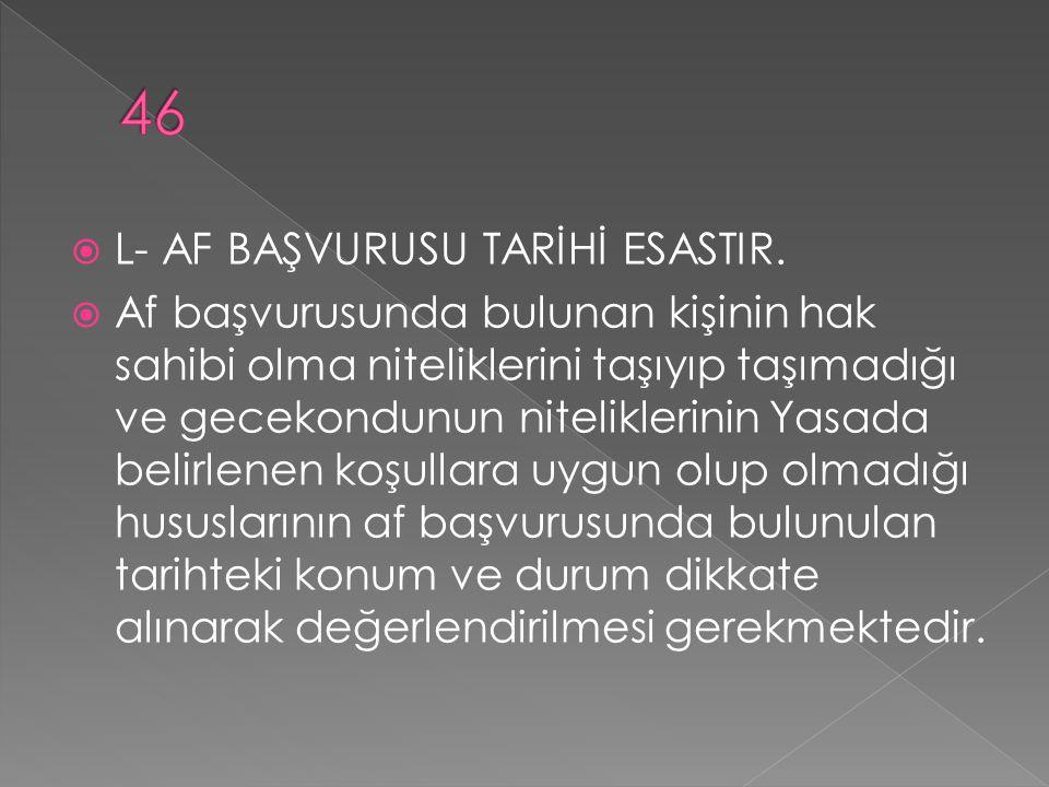  L- AF BAŞVURUSU TARİHİ ESASTIR.