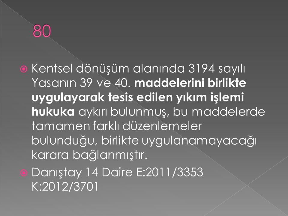  Kentsel dönüşüm alanında 3194 sayılı Yasanın 39 ve 40.