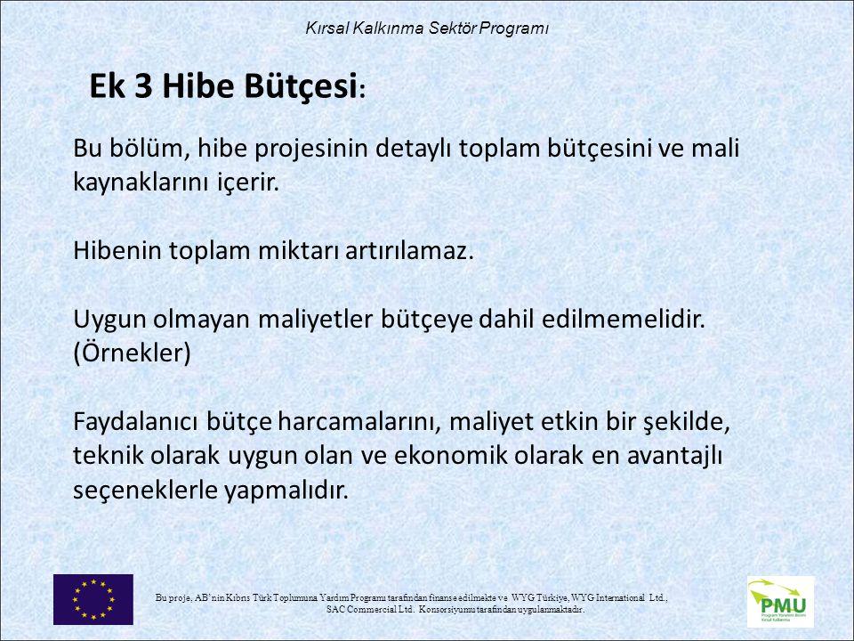 Bu proje, AB'nin Kıbrıs Türk Toplumuna Yardım Programı tarafından finanse edilmekte ve WYG Türkiye, WYG International Ltd., SAC Commercial Ltd. Konsor