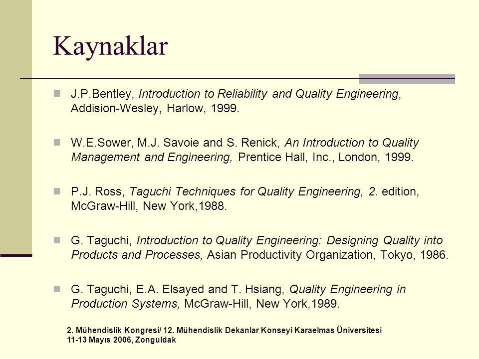 2. Mühendislik Kongresi/ 12. Mühendislik Dekanlar Konseyi Karaelmas Üniversitesi 11-13 Mayıs 2006, Zonguldak Kaynaklar  J.P.Bentley, Introduction to