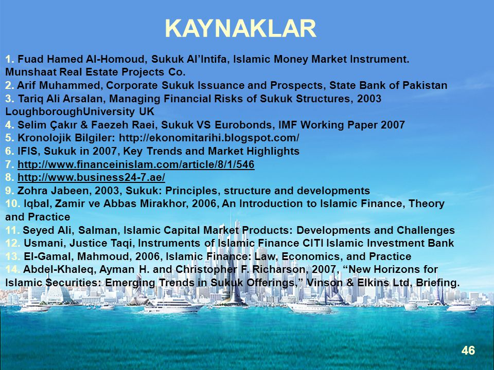 46 1. Fuad Hamed Al-Homoud, Sukuk Al'Intifa, Islamic Money Market Instrument. Munshaat Real Estate Projects Co. 2. Arif Muhammed, Corporate Sukuk Issu