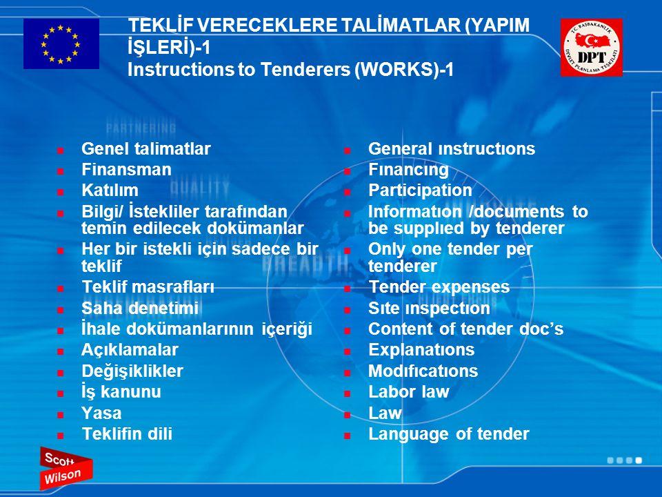 TEKLİF VERECEKLERE TALİMATLAR (YAPIM İŞLERİ)-1 Instructions to Tenderers (WORKS)-1  Genel talimatlar  Finansman  Katılım  Bilgi/ İstekliler tarafı