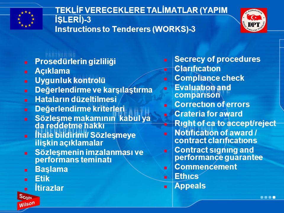 TEKLİF VERECEKLERE TALİMATLAR (YAPIM İŞLERİ)-3 Instructions to Tenderers (WORKS)-3  Prosedürlerin gizliliği  Açıklama  Uygunluk kontrolü  Değerlen