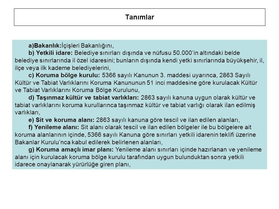 Tanımlar a)Bakanlık:İçişleri Bakanlığını, b) Yetkili idare: Belediye sınırları dışında ve nüfusu 50.000'in altındaki belde belediye sınırlarında il öz