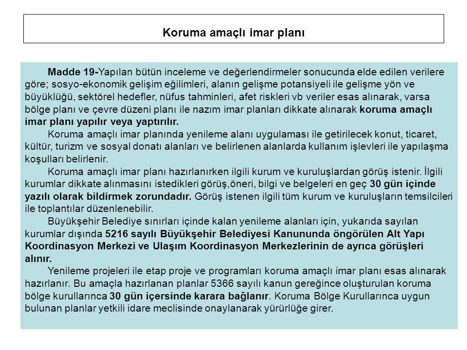 Koruma amaçlı imar planı Madde 19-Yapılan bütün inceleme ve değerlendirmeler sonucunda elde edilen verilere göre; sosyo-ekonomik gelişim eğilimleri, a