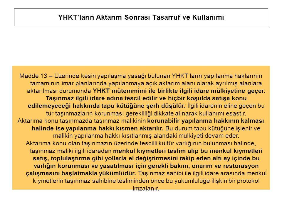 YHKT'ların Aktarım Sonrası Tasarruf ve Kullanımı Madde 13 – Üzerinde kesin yapılaşma yasağı bulunan YHKT'ların yapılanma haklarının tamamının imar pla