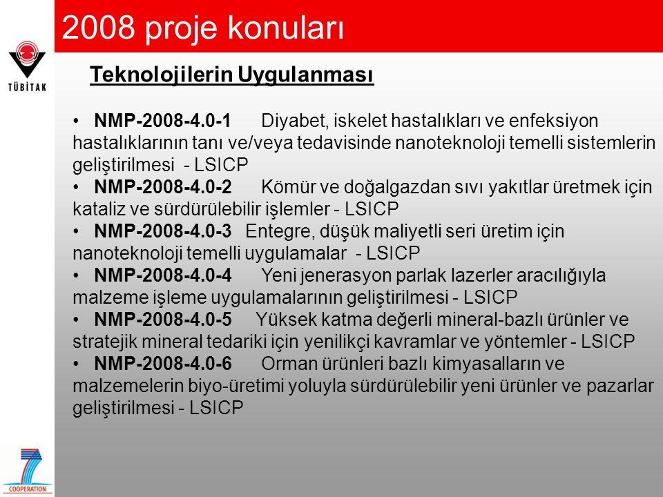2008 proje konuları • NMP-2008-4.0-1 Diyabet, iskelet hastalıkları ve enfeksiyon hastalıklarının tanı ve/veya tedavisinde nanoteknoloji temelli sistem
