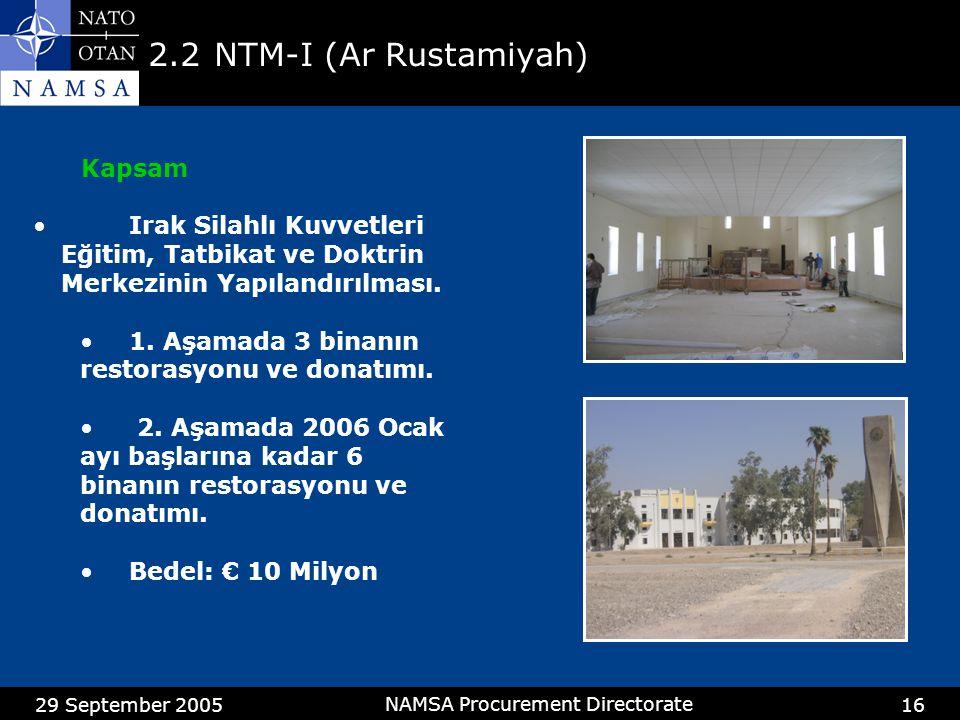 29 September 2005 NAMSA Procurement Directorate 16 2.2NTM-I (Ar Rustamiyah) Kapsam •Irak Silahlı Kuvvetleri Eğitim, Tatbikat ve Doktrin Merkezinin Yapılandırılması.