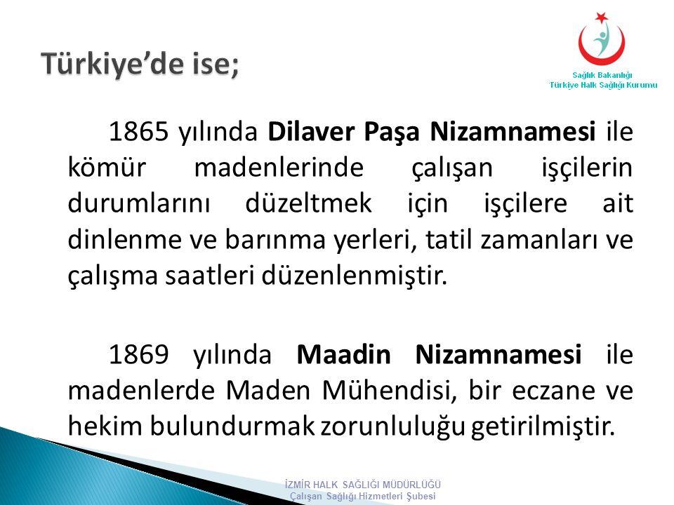 1865 yılında Dilaver Paşa Nizamnamesi ile kömür madenlerinde çalışan işçilerin durumlarını düzeltmek için işçilere ait dinlenme ve barınma yerleri, ta