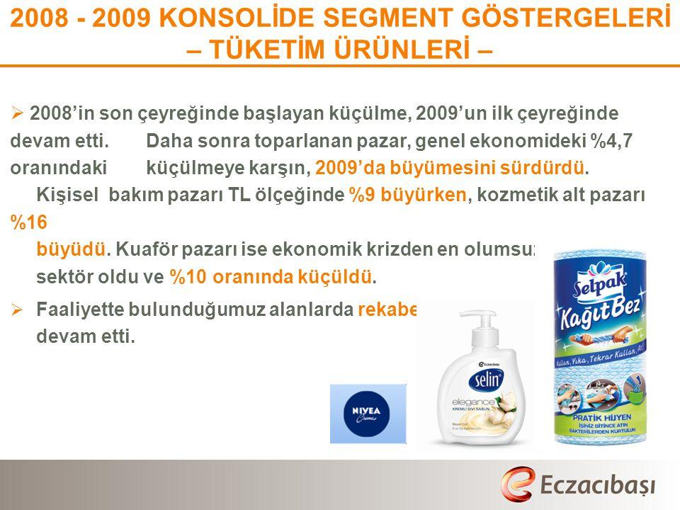 2008 - 2009 KONSOLİDE SEGMENT GÖSTERGELERİ – TÜKETİM ÜRÜNLERİ –  2008'in son çeyreğinde başlayan küçülme, 2009'un ilk çeyreğinde devam etti. Daha son