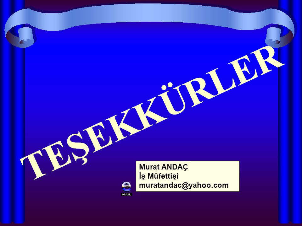 Murat ANDAÇ İş Müfettişi muratandac@yahoo.com