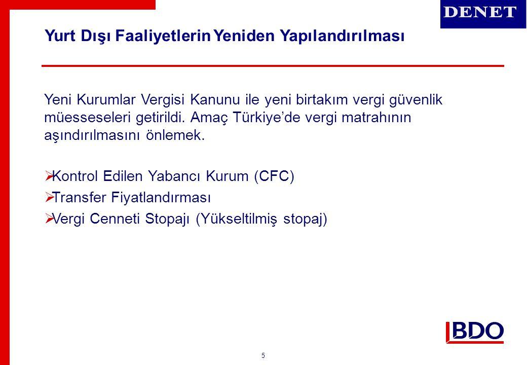 6 Belli şartların varlığı halinde, yurt dışındaki iştirak, kazancını dağıtmamış olsa bile kazanç dağıtılmış sayılacak ve Türkiye'de kurumlar vergisine tabi tutulacak.