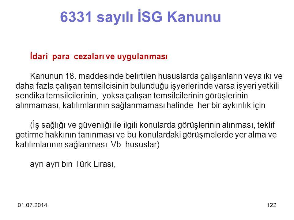 01.07.2014122 6331 sayılı İSG Kanunu İdari para cezaları ve uygulanması Kanunun 18.