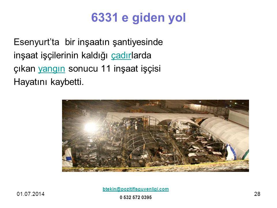 01.07.201428 6331 e giden yol Esenyurt'ta bir inşaatın şantiyesinde inşaat işçilerinin kaldığı çadırlardaçadır çıkan yangın sonucu 11 inşaat işçisiyan