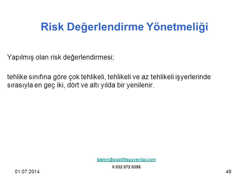 01.07.201449 Risk Değerlendirme Yönetmeliği Yapılmış olan risk değerlendirmesi; tehlike sınıfına göre çok tehlikeli, tehlikeli ve az tehlikeli işyerle