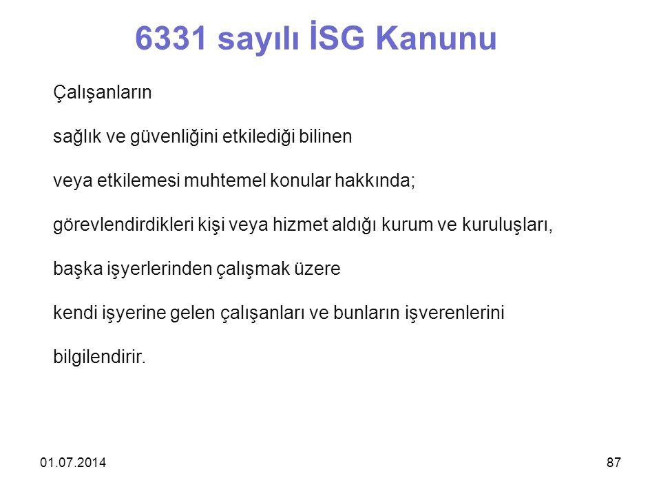 01.07.201487 6331 sayılı İSG Kanunu Çalışanların sağlık ve güvenliğini etkilediği bilinen veya etkilemesi muhtemel konular hakkında; görevlendirdikler