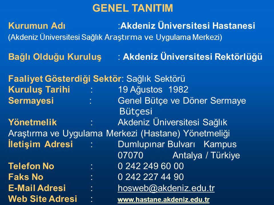 Kurumun Adı:Akdeniz Üniversitesi Hastanesi (Akdeniz Üniversitesi Sağlık Araştırma ve Uygulama Merkezi) Bağlı Olduğu Kuruluş: Akdeniz Üniversitesi Rekt