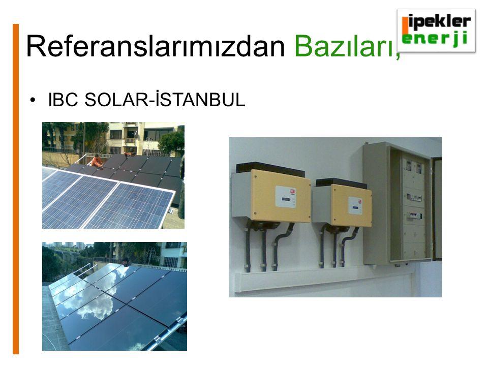 Referanslarımızdan Bazıları, •IBC SOLAR-İSTANBUL