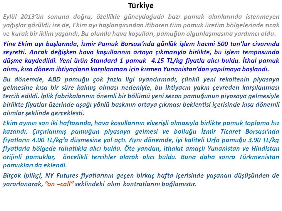 Türkiye Eylül 2013'ün sonuna doğru, özellikle güneydoğuda bazı pamuk alanlarında istenmeyen yağışlar görüldü ise de, Ekim ayı başlangıcından itibaren