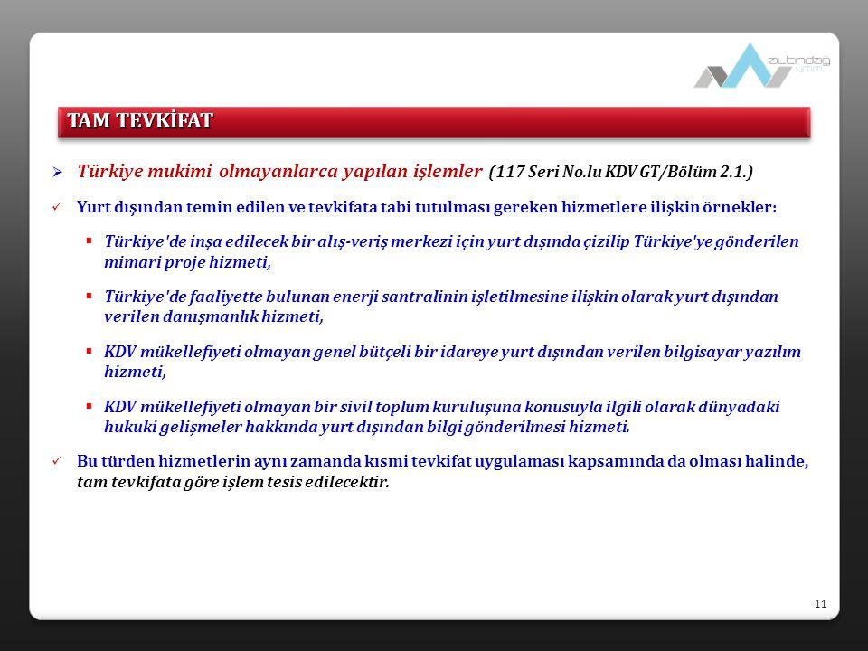  Türkiye mukimi olmayanlarca yapılan işlemler (117 Seri No.lu KDV GT/Bölüm 2.1.)  Yurt dışından temin edilen ve tevkifata tabi tutulması gereken hiz