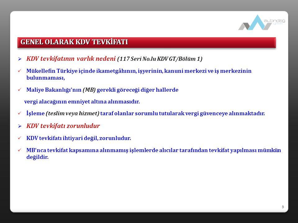  KDV tevkifatının varlık nedeni (117 Seri No.lu KDV GT/Bölüm 1)  Mükellefin Türkiye içinde ikametgâhının, işyerinin, kanuni merkezi ve iş merkezinin