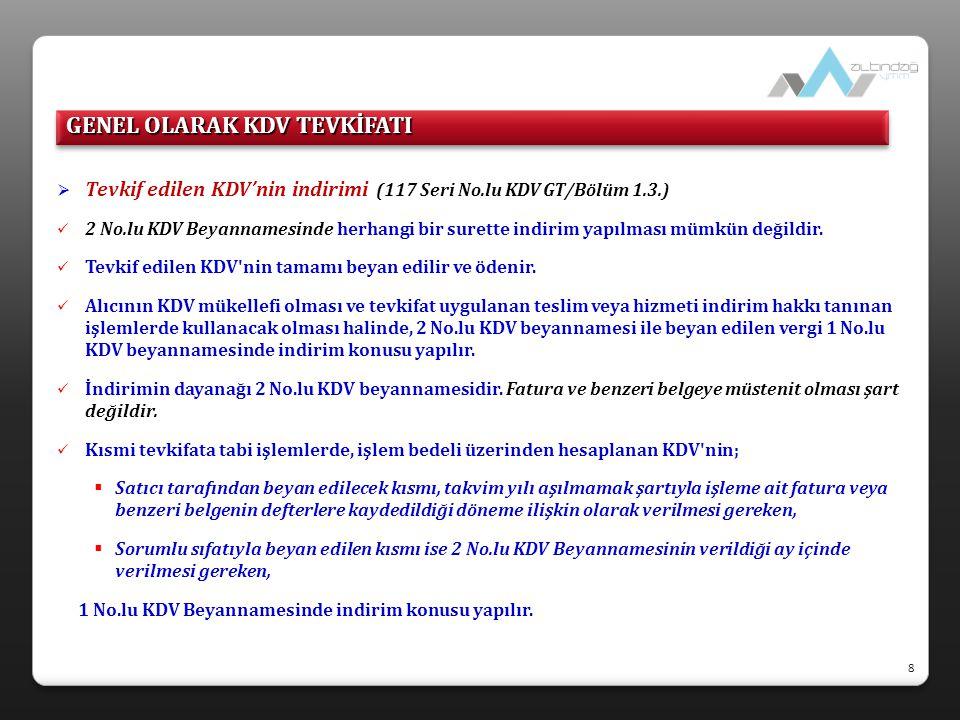  Tevkif edilen KDV'nin indirimi (117 Seri No.lu KDV GT/Bölüm 1.3.)  2 No.lu KDV Beyannamesinde herhangi bir surette indirim yapılması mümkün değildi