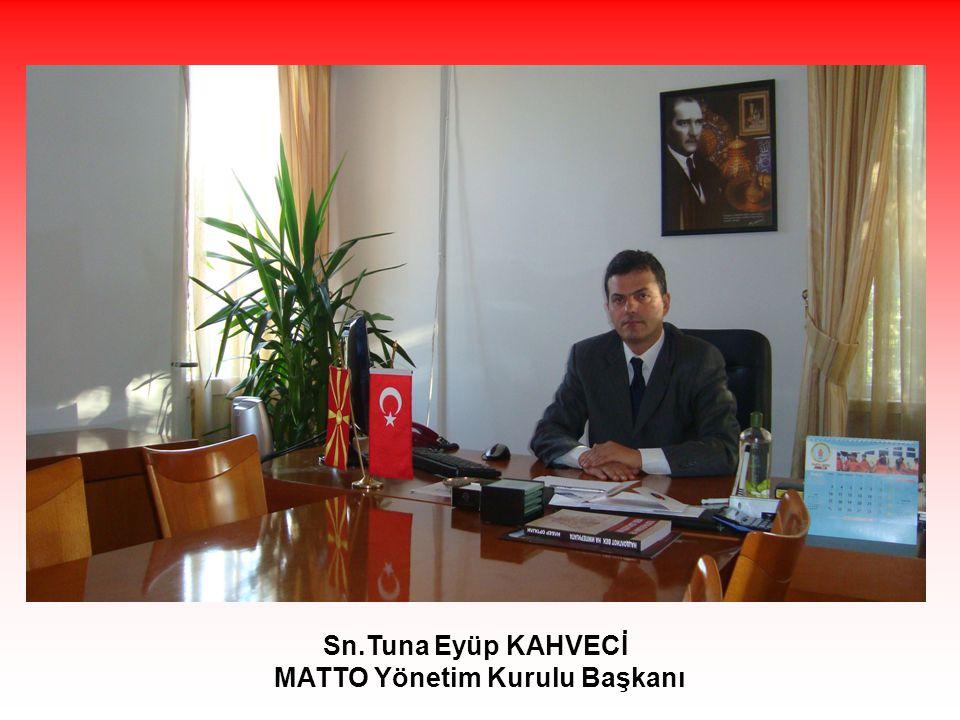 Sn.Tuna Eyüp KAHVECİ МАТТО Yönetim Kurulu Başkanı