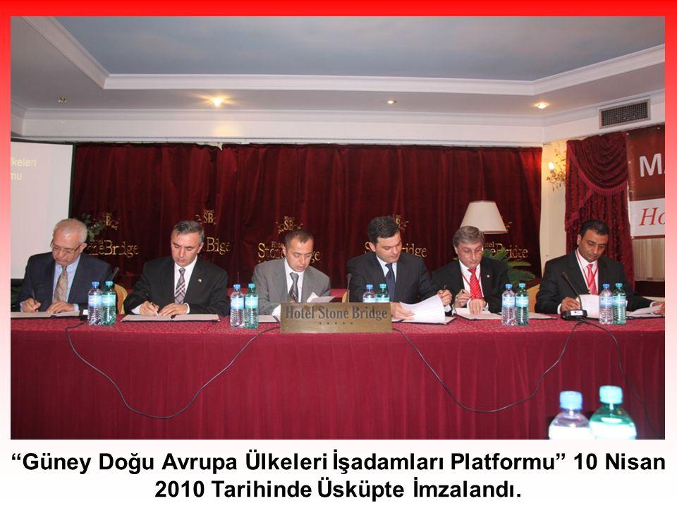 Güney Doğu Avrupa Ülkeleri İşadamları Platformu 10 Nisan 2010 Tarihinde Üsküpte İmzalandı.