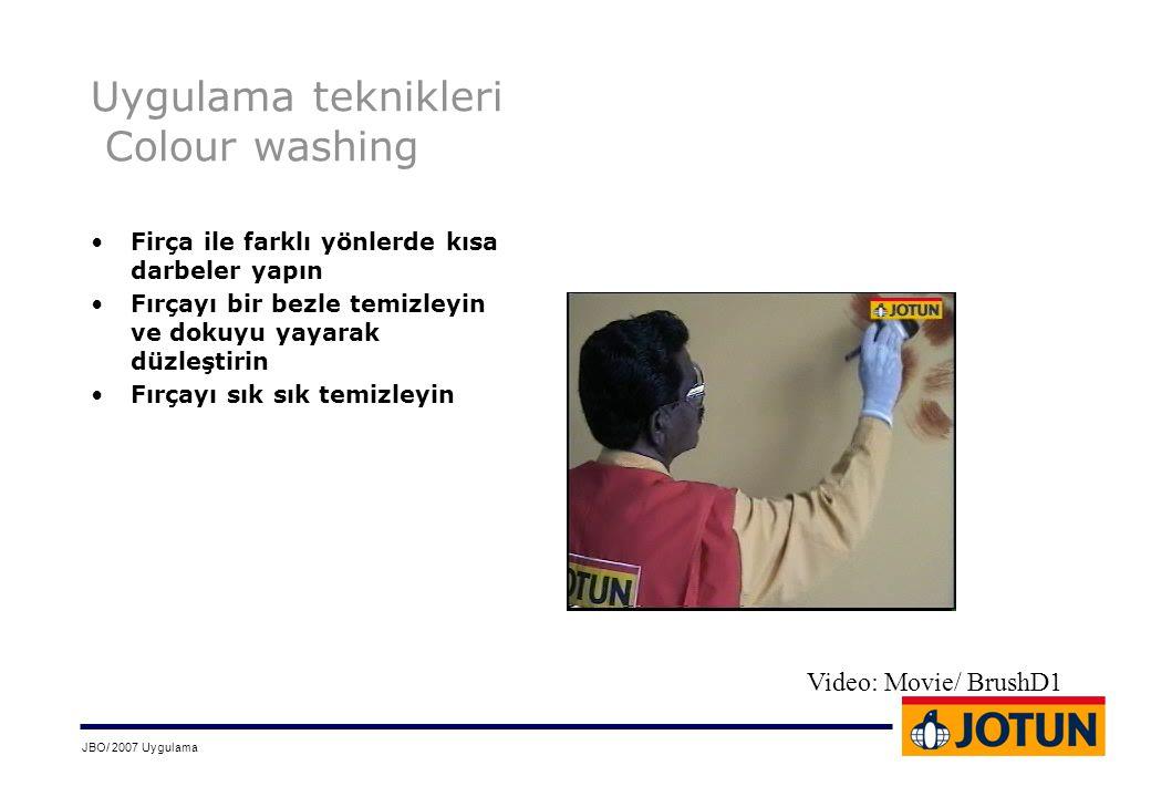 JBO/ 2007 Uygulama Uygulama teknikleri Colour washing •Firça ile farklı yönlerde kısa darbeler yapın •Fırçayı bir bezle temizleyin ve dokuyu yayarak d